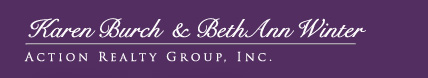 Karen Burch & BethAnn Winter - Action Realty Group Inc.